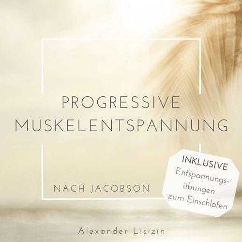 150-minütiges Hörbuch als Download zur progressiven Muskelentspannung nach Jacobson zur Reduktion von Stress und Muskelverspannungen.