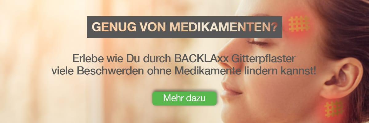 """Infobox für Ursachenartikel für die BACKLAxx-Kissen - """"Genug von Medikamenten? Erlebe wie Du durch BACKLAxx Gitterpflaster viele Beschwerden ohne Medikamente lindern kannst!"""""""